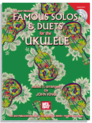 Famous Solos and Duets for Ukulele